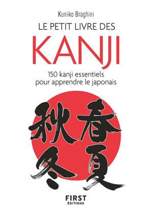 Le petit livre des kanji : 150 kanji essentiels pour apprendre le japonais