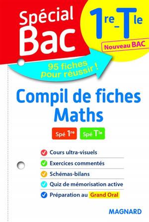 Compil de fiches maths 1re spé, terminale spé : nouveau bac : 95 fiches pour réussir !