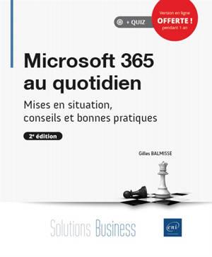 Microsoft 365 au quotidien : mises en situation, conseils et bonnes pratiques
