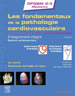 Les fondamentaux de la pathologie cardiovasculaire : enseignement intégré, système cardiovasculaire : le cours, exercices corrigés en ligne