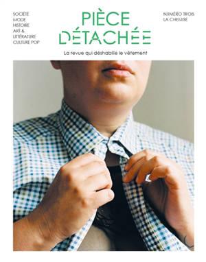Pièce détachée. n° 3, La chemise