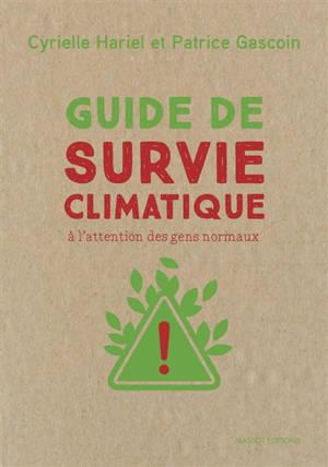 Guide de survie climatique : à l'attention des gens normaux