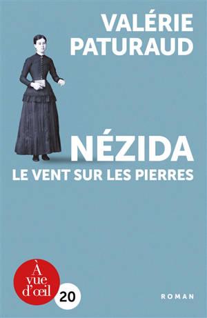 Nézida : le vent sur les pierres