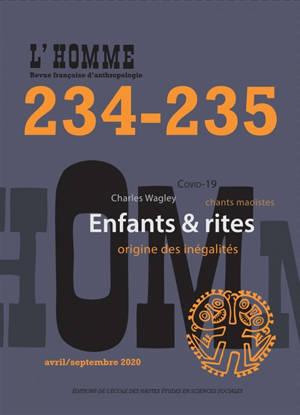 Homme (L'). n° 234-235, Enfants & rites