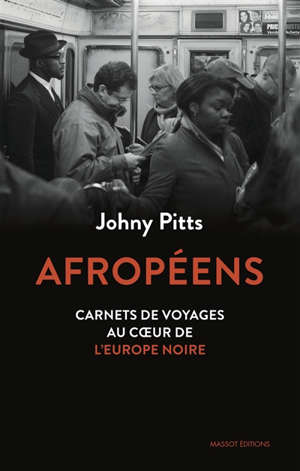 Afropéens : carnets de voyage au coeur de l'Europe noire