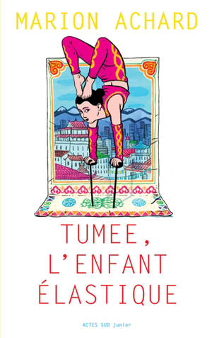 Tumee, l'enfant élastique