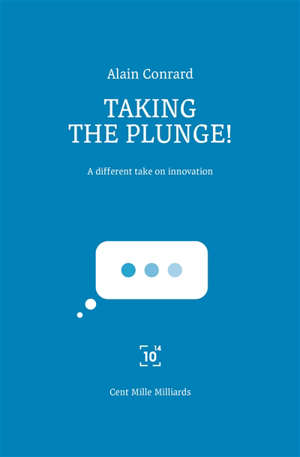 Taking the plunge! : a different take on innovation