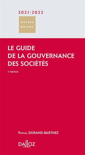 Le guide de la gouvernance des sociétés : 2021-2022