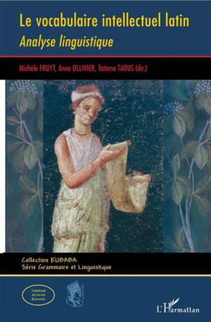 Le vocabulaire intellectuel latin : analyse linguistique