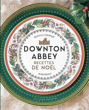 Downton Abbey : recettes de Noël : le livre officiel