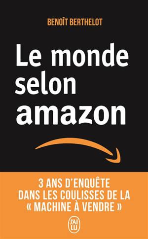 Le monde selon Amazon : 3 ans d'enquête dans les coulisses de la machine à vendre : document