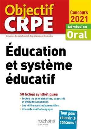 Education et système éducatif : admission oral, concours 2021 : 50 fiches synthétiques