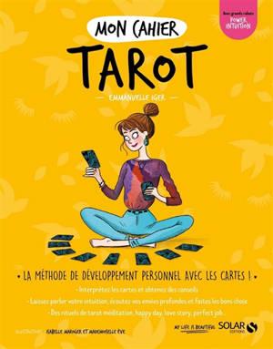 Mon cahier tarot : la méthode de développement personnel avec les cartes !