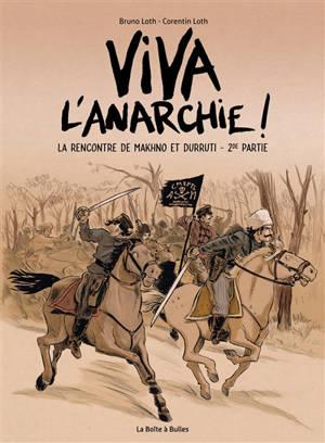 Viva l'anarchie !. Volume 2, La rencontre de Makhno et Durruti
