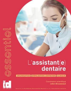 L'assistant(e) dentaire : organisation, stérilisation & entretien, clinique