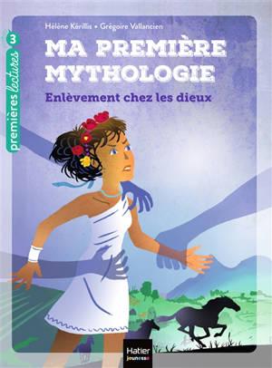 Ma première mythologie. Volume 2, Enlèvement chez les dieux