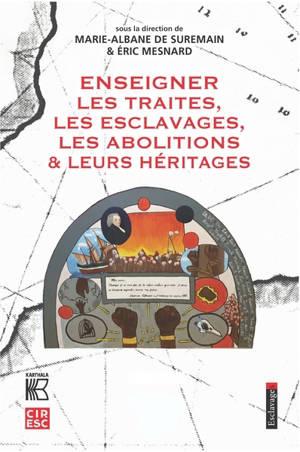 Enseigner les traites, les esclavages, les abolitions & leurs héritages