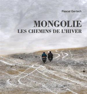 Mongolie : les chemins de l'hiver