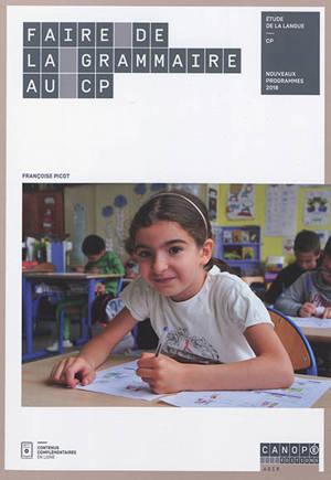 Faire de la grammaire au CP : étude de la langue, CP : nouveaux programmes 2018