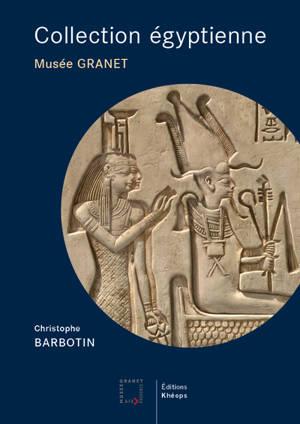 Collection égyptienne : exposition, Aix-en-Provence, Musée Granet, du 19 septembre 2020 au 14 février 2021