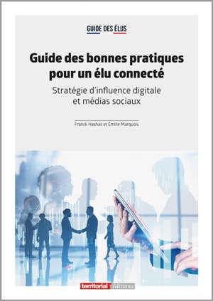 Guide des bonnes pratiques pour un élu connecté : stratégie d'influence digitale et médias sociaux