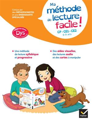 Ma méthode de lecture facile ! : CP, CE1, CE2, 6-9 ans : adapté aux enfants dys ou en difficulté d'apprentissage