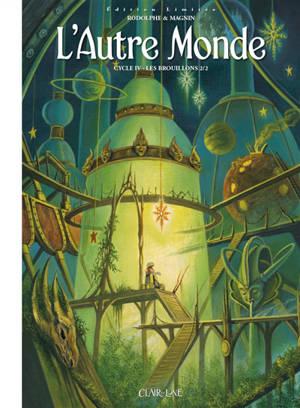 L'autre monde : cycle 4. Volume 2, Les Brouillons : partie 2