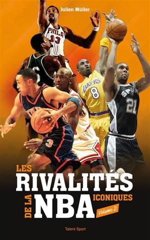 Les rivalités de la NBA. Volume 2
