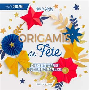 Origamis de fête : 400 pages prêtes à plier, 10 modèles faciles à réaliser
