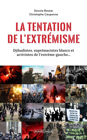 La tentation de l'extrémisme : djihadistes, suprémacistes blancs et activistes de l'extrême gauche...