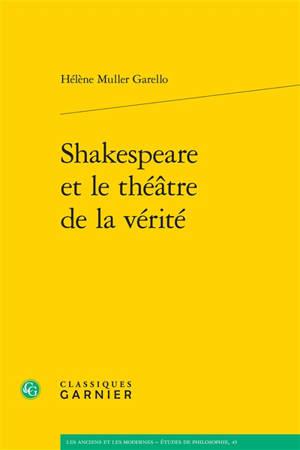 Shakespeare et le théâtre de la vérité