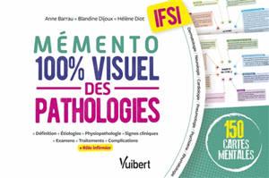 Mémento 100 % visuel des pathologies, IFSI : 150 cartes mentales : définition, étiologies, physiopathologie, signes cliniques, examens, traitements, complications, rôle infirmier