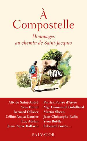 A Compostelle : hommages au chemin de Saint-Jacques
