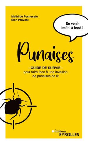 Punaises : guide de survie pour faire face à une invasion de punaises de lit : en venir (enfin) à bout !