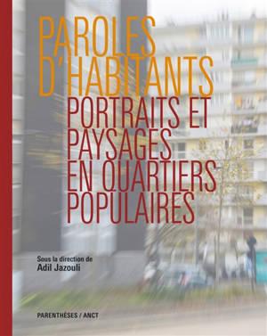 Paroles d'habitants : portraits et paysages en quartiers populaires