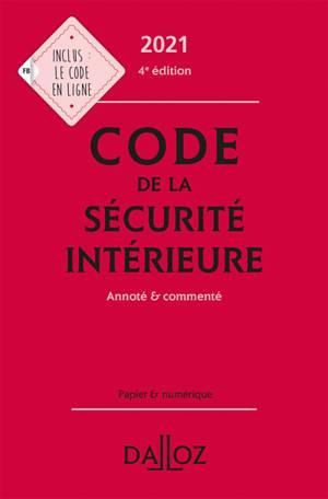 Code de la sécurité intérieure 2021 : annoté & commenté