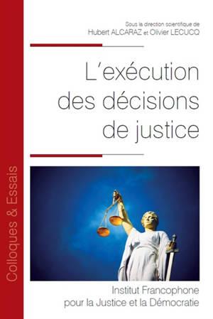 L'exécution des décisions de justice