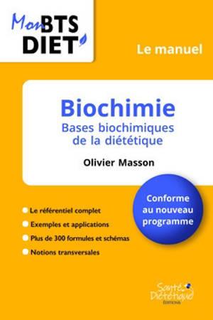 Biochimie : bases biochimiques de la diététique : conforme au nouveau programme
