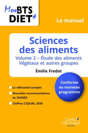 Sciences des aliments. Volume 2, Etude des aliments végétaux et autres groupes : conforme au nouveau programme