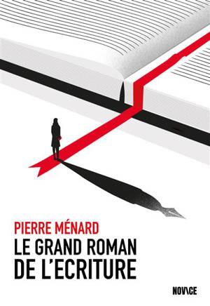 Le grand roman de l'écriture