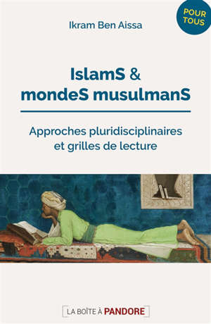 Islams et mondes musulmans : approches pluridisciplinaires & grilles de lecture