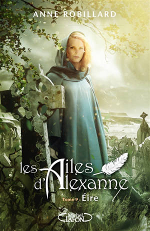 Les ailes d'Alexanne. Volume 9, Eire