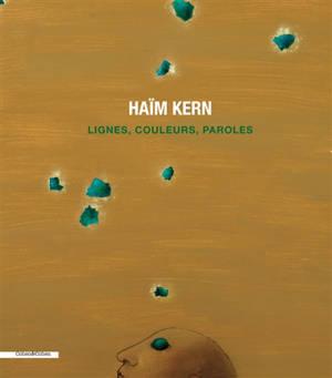 Haïm Kern : lignes, couleurs, paroles