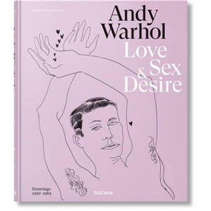Andy Warhol : love, sex & desire : drawings (1950-1962)