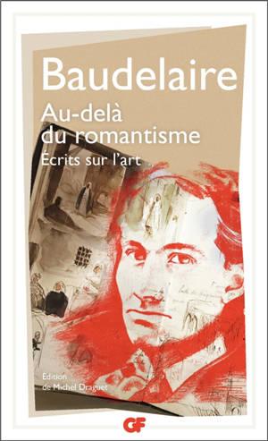 Au-delà du romantisme : écrits sur l'art