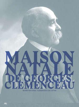 Maison natale de Georges Clemenceau : Musée national Clemenceau-De Lattre