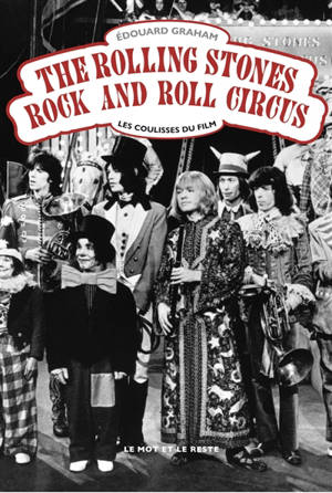 The Rolling Stones Rock and Roll Circus : les coulisses du film