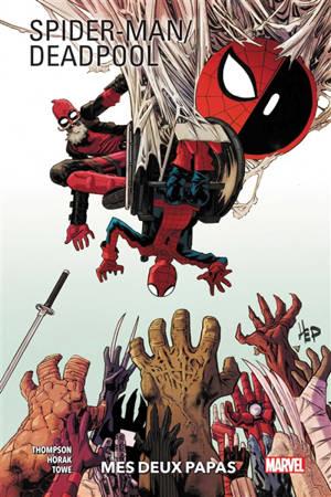 Spider-Man, Deadpool. Volume 1, Mes deux papas
