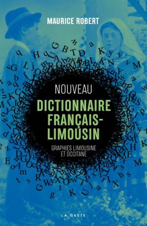 Nouveau dictionnaire français-limousin : traductions en graphies limousine et occitane