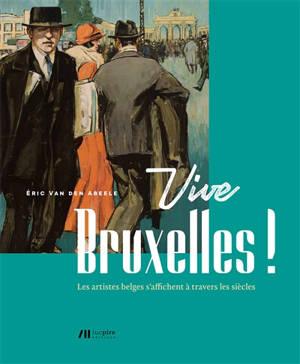 Vive Bruxelles ! : les artistes belges s'affichent à travers les siècles